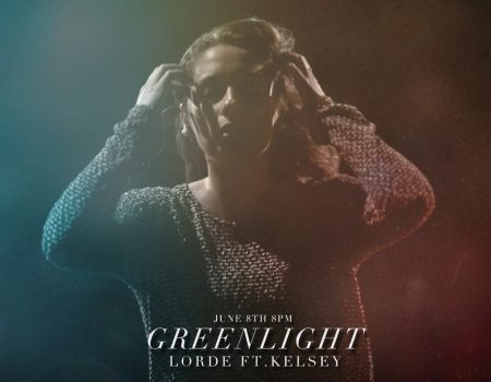 """Green Light"" Lorde ft. Kelsey"
