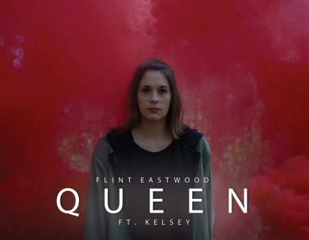 """Queen"" Flint Eastwood Ft. Kelsey"