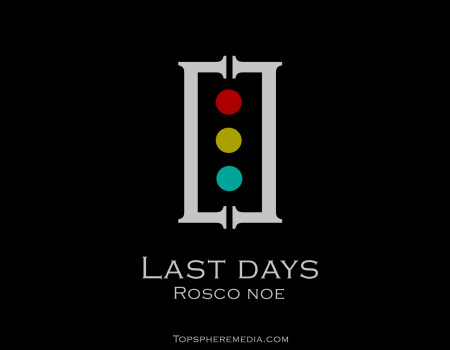 """Last Days"""
