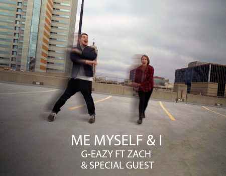 Me Myself & I – G-Eazy ft. Zach + Special Guest
